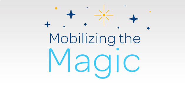 Mobilizing the Magic
